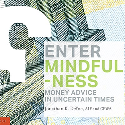 Enter Mindfulness: Money Advice in Uncertain Times