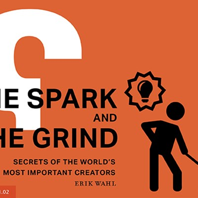 The Spark and the Grind: Secrets of the World's Most Important Creators
