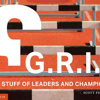 G.R.I.T.: The Stuff of Leaders and Champions