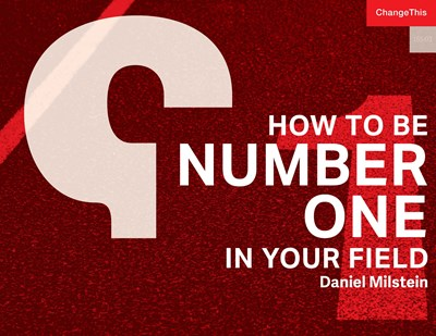 How to Be Number One in Your Field