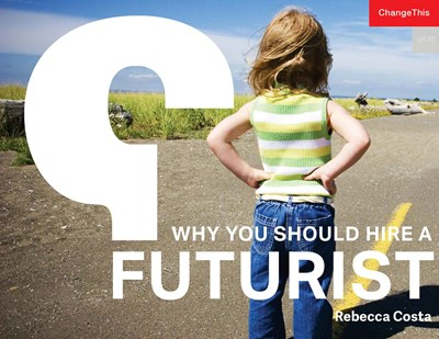Why You Should Hire a Futurist