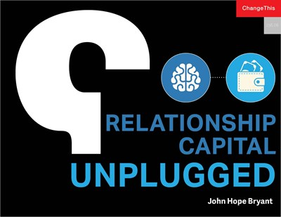 Relationship Capital Unplugged