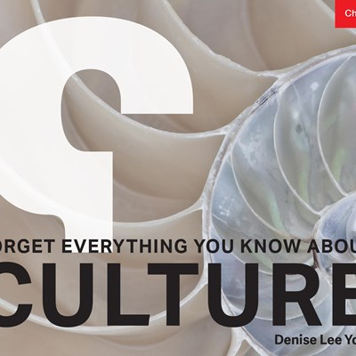 Forget Everything You Know About Culture