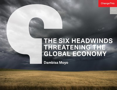 The Six Headwinds Threatening the Global Economy