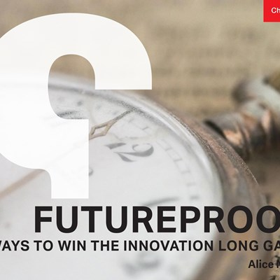 Futureproof: 8 Ways to Win the Innovation Long Game