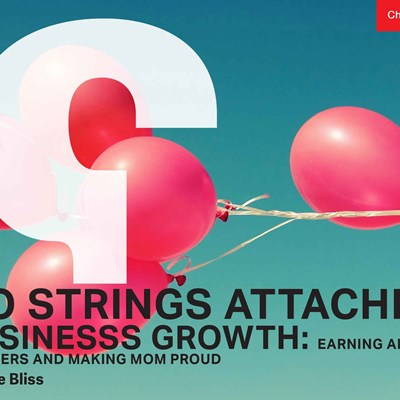 No Strings Attached Business Growth: Earning Ardent Admirers and Making Mom Proud