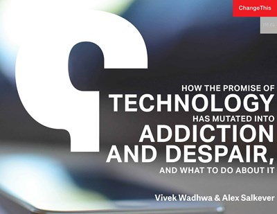 How the Promise of Technology Has Mutated Into Addiction and Despair, and What to Do About It