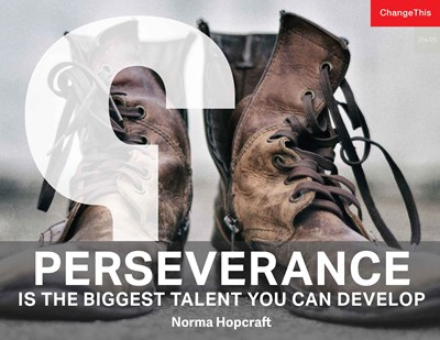 Perseverance Is the Biggest Talent