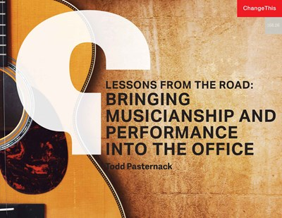 Lessons From The Road: Bringing Musicianship and Performing Into The Office