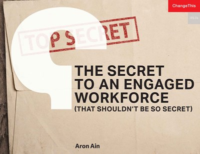 The Secret to an Engaged Workforce (That Shouldn't Be So Secret)