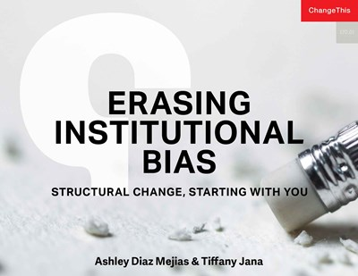 Erasing Institutional Bias: Structural Change, Starting with You
