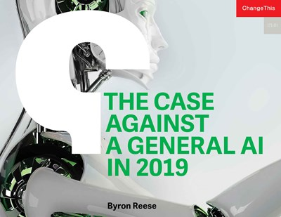 The Case Against a General AI in 2019