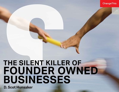 The Silent Killer of Founder Owned Businesses