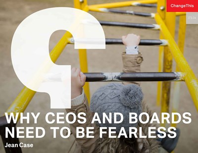 Why CEOs and Boards Need to Be Fearless