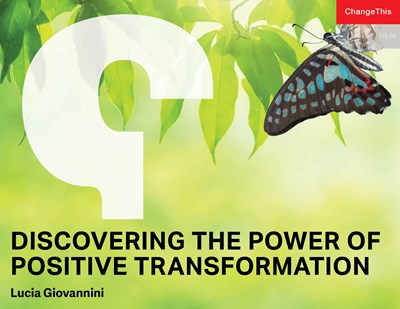 Discovering the Power of Positive Transformation