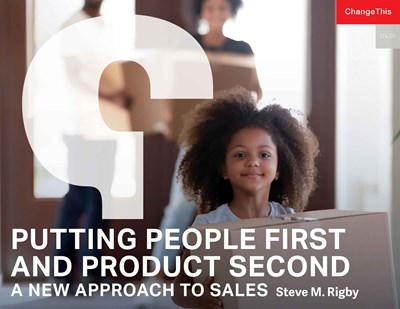 Putting People First and Product Second: A New Approach to Sales