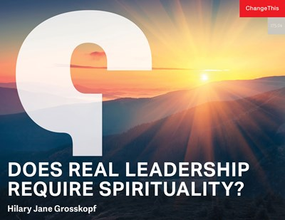 Does Real Leadership Require Spirituality?
