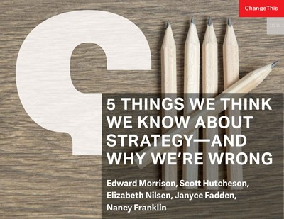 5 Things We Think We Know about Strategy—and Why We're Wrong