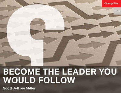 Become the Leader You Would Follow