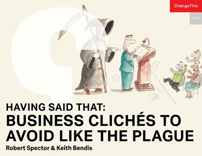 Having Said That: Business Clichés to Avoid Like the Plague
