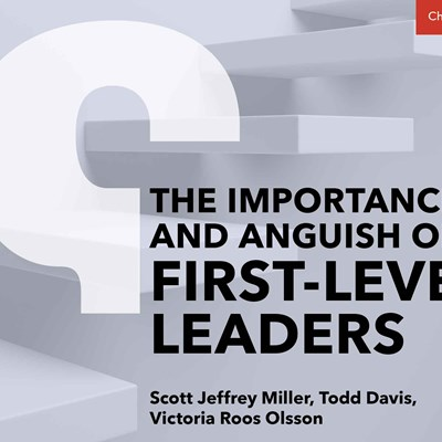 The Importance and Anguish of First-Level Leaders