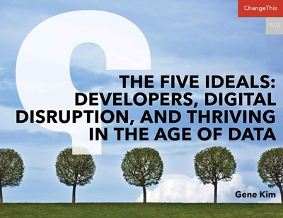 The Five Ideals: Developers, Digital Disruption, and Thriving in the Age of Data