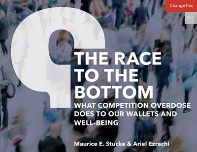 The Race to the Bottom: What Competition Overdose Does to Our Wallets and Well-Being
