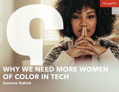 Why We Need More Women of Color in Tech