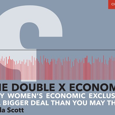 The Double X Economy: Why Women's Economic Exclusion is a Bigger Deal Than You May Think
