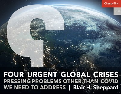 Four Urgent Global Crises: Pressing Problems Other than COVID We Need to Address