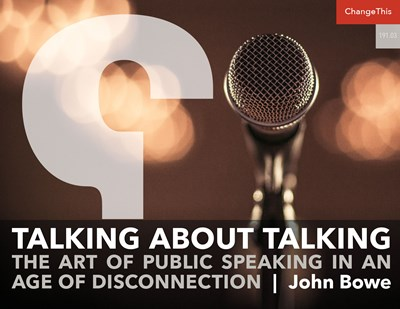Talking About Talking: The Art of Public Speaking In an Age of Disconnection