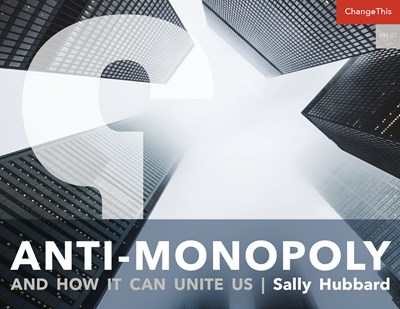 Anti-Monopoly and How it Can Unite Us