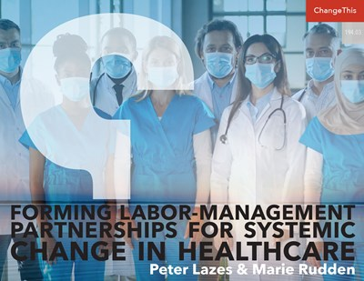 Forming Labor-Management Partnerships for Systemic Change in Healthcare