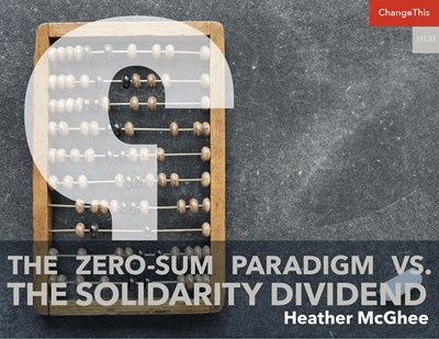 The Zero-Sum Paradigm vs. the Solidarity Dividend