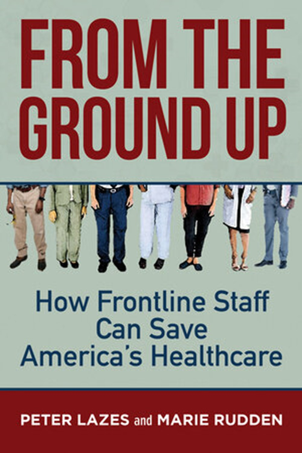 From the Ground Up How Frontline Staff Can Save Americas Healthcare