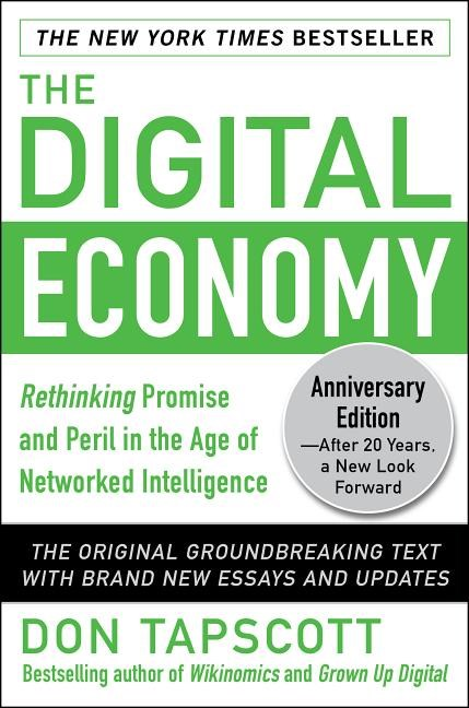 The Digital Economy Anniversary Edition: Rethinking Promise and Peril in the Age of Networked Intelligence (Anniversary)