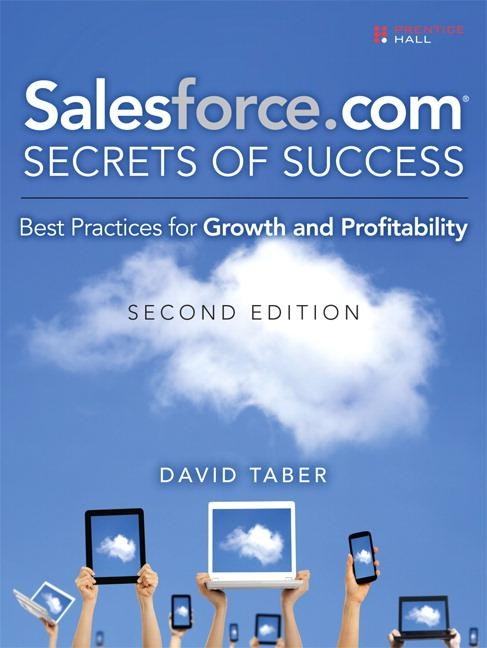 Salesforce.com Secrets of Success: Best Practices for Growth and Profitability (Revised)