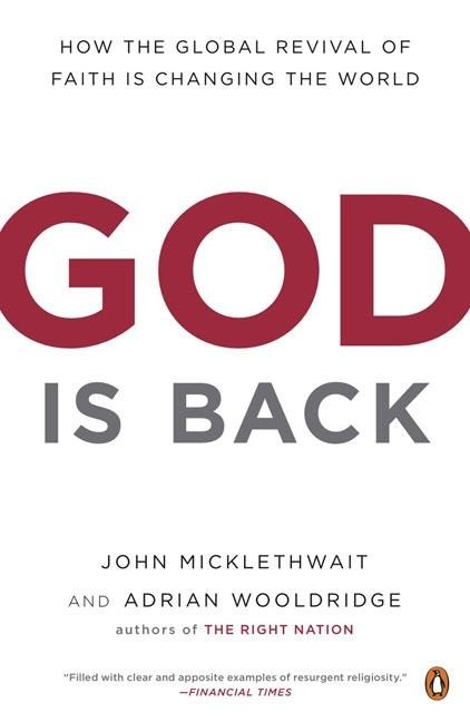 God Is Back: How the Global Revival of Faith Is Changing the World