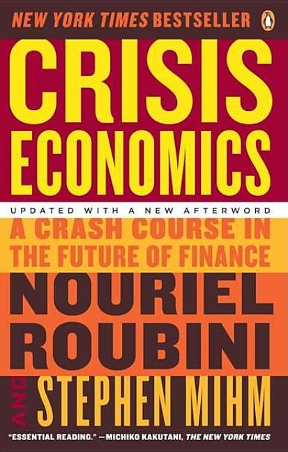 Crisis Economics: A Crash Course in the Future of Finance (Updated)