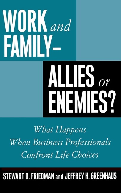 Work and Family: Allies of Enemies?