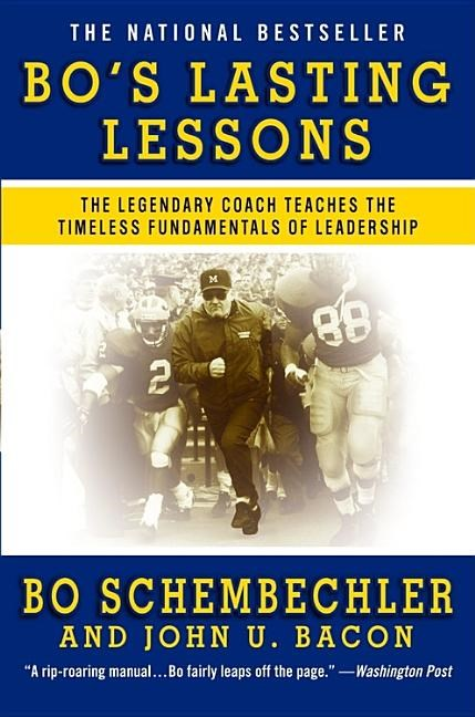 Bo's Lasting Lessons: The Legendary Coach Teaches the Timeless Fundamentals of Leadership