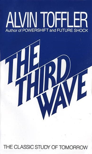 The Third Wave: The Classic Study of Tomorrow