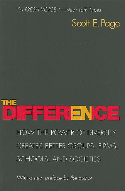 The Difference: How the Power of Diversity Creates Better Groups, Firms, Schools, and Societies - New Edition (Revised)