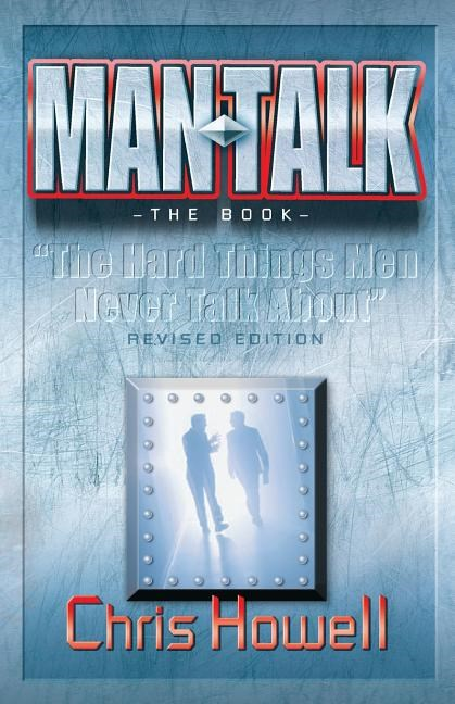 MAN TALK (The Book): The Hard Things Men Never Talk About