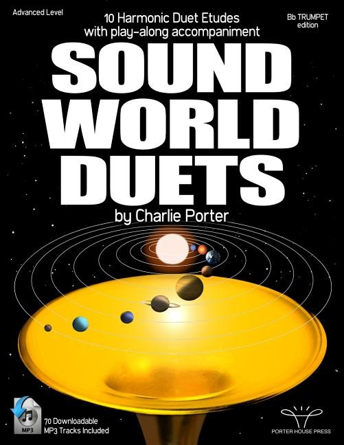 Sound-World Duets: 10 Harmonic Duet Etudes with Play-Along Accompaniment for BB Trumpet