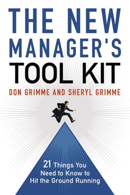 The New Manager's Tool Kit: 21 Things You Need to Know to Hit the Ground Running (Special)