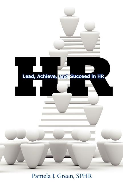 HR: Lead, Achieve, and Succeed in HR