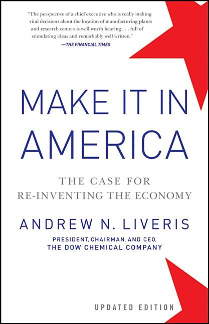 Make It in America, Updated Edition: The Case for Re-Inventing the Economy (Revised)