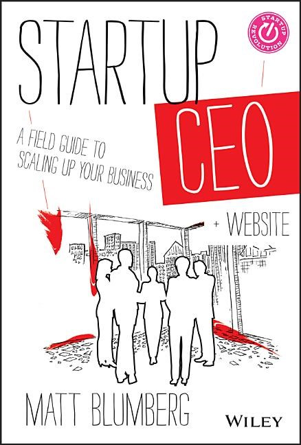 Startup Ceo, + Website: A Field Guide to Scaling Up Your Business