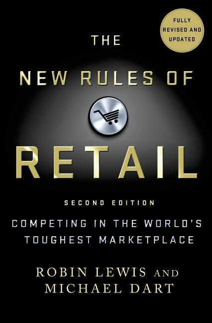 The New Rules of Retail: Competing in the World's Toughest Marketplace (Revised, Updated)